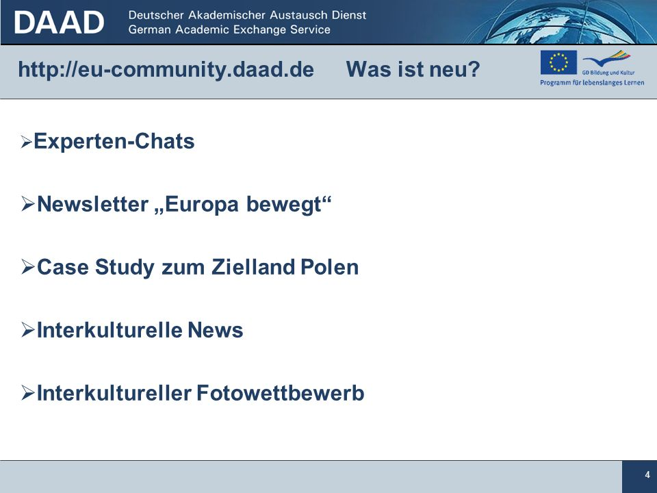 4 http://eu-community.daad.de Was ist neu.