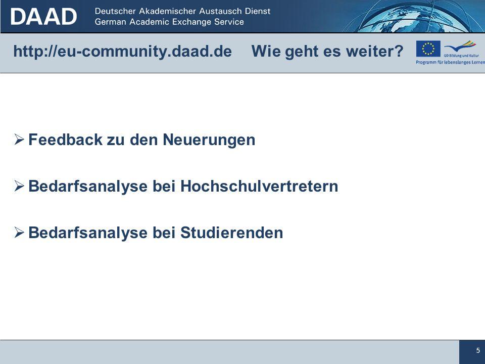 5 http://eu-community.daad.de Wie geht es weiter.