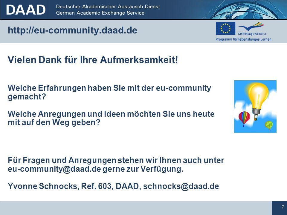 7 http://eu-community.daad.de Vielen Dank für Ihre Aufmerksamkeit.