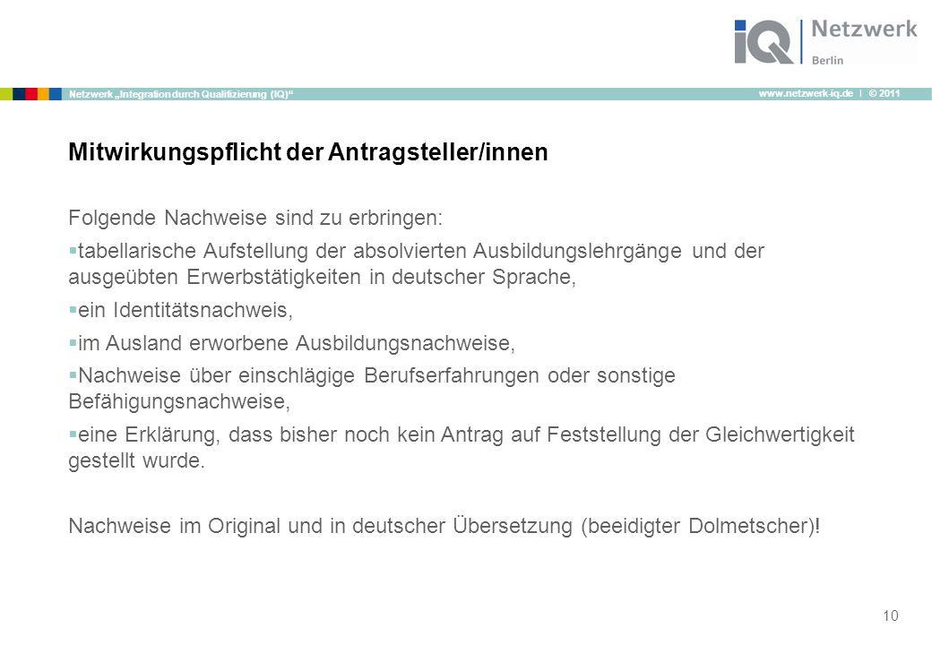 """www.netzwerk-iq.de I © 2011 Netzwerk """"Integration durch Qualifizierung (IQ)"""" Folgende Nachweise sind zu erbringen:  tabellarische Aufstellung der abs"""