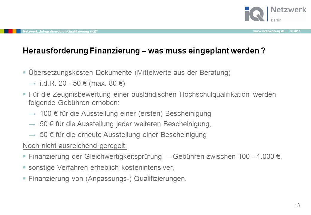 """www.netzwerk-iq.de I © 2011 Netzwerk """"Integration durch Qualifizierung (IQ)  Übersetzungskosten Dokumente (Mittelwerte aus der Beratung) →i.d.R."""