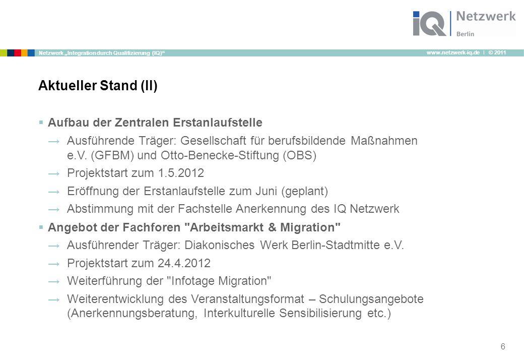 """www.netzwerk-iq.de I © 2011 Netzwerk """"Integration durch Qualifizierung (IQ)""""  Aufbau der Zentralen Erstanlaufstelle →Ausführende Träger: Gesellschaft"""