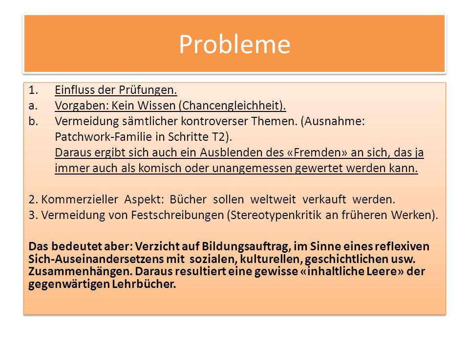 Probleme 1.Einfluss der Prüfungen. a.Vorgaben: Kein Wissen (Chancengleichheit).