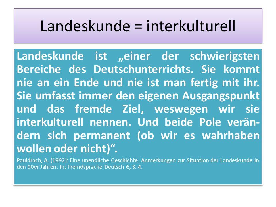"""Landeskunde = interkulturell Landeskunde ist """"einer der schwierigsten Bereiche des Deutschunterrichts."""