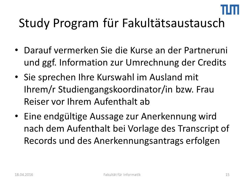 Study Program für Fakultätsaustausch Darauf vermerken Sie die Kurse an der Partneruni und ggf.