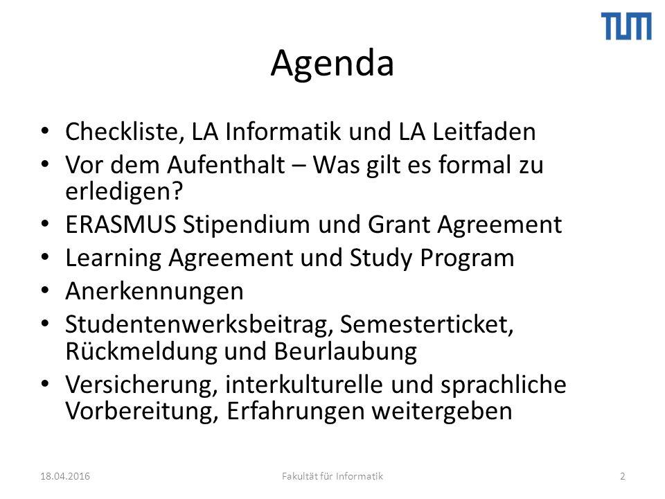 Checkliste des IC ERASMUS Büro und LA Leitfaden Hier finden Sie die Checkliste des ERASMUS Büro, TUM International Center: https://www.international.tum.de/fileadmin/w00bhr/www/Erasmus_SMS/2016- 17_TUM_Checkliste_Erasmus_Outgoings_2015-16.pdf Die Checkliste ergänzt diese Präsentation.