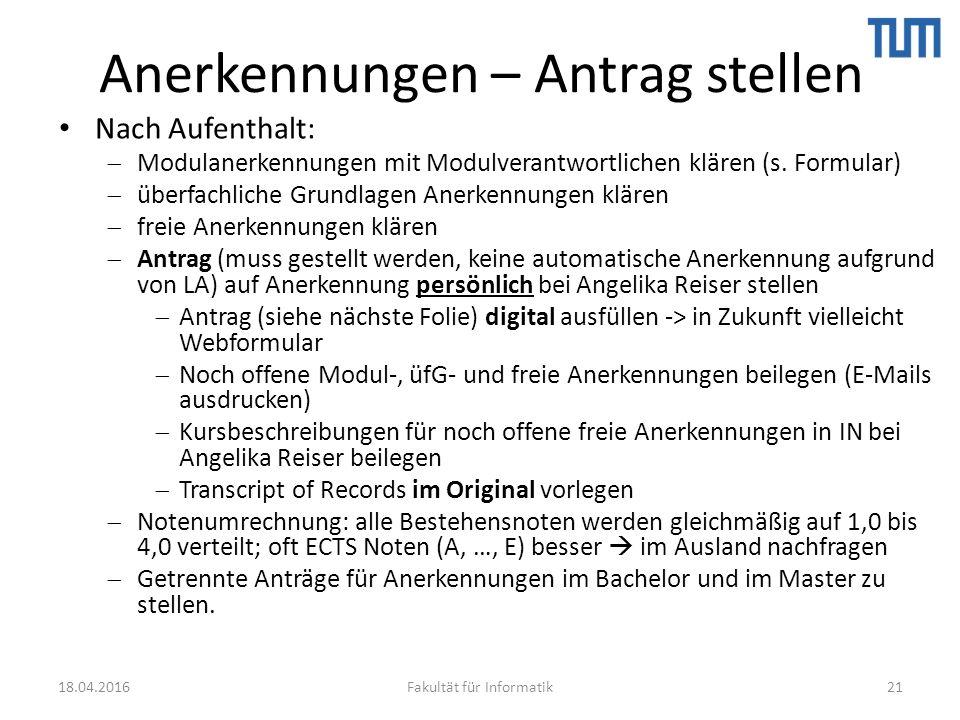 Anerkennungen – Antrag stellen Nach Aufenthalt:  Modulanerkennungen mit Modulverantwortlichen klären (s.
