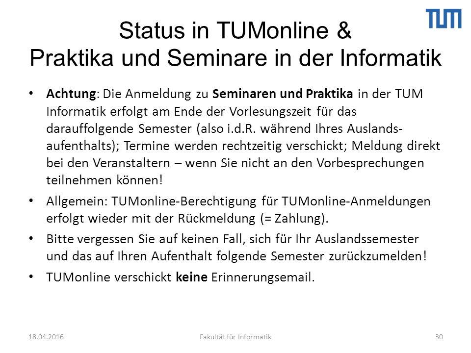 Status in TUMonline & Praktika und Seminare in der Informatik Achtung: Die Anmeldung zu Seminaren und Praktika in der TUM Informatik erfolgt am Ende der Vorlesungszeit für das darauffolgende Semester (also i.d.R.