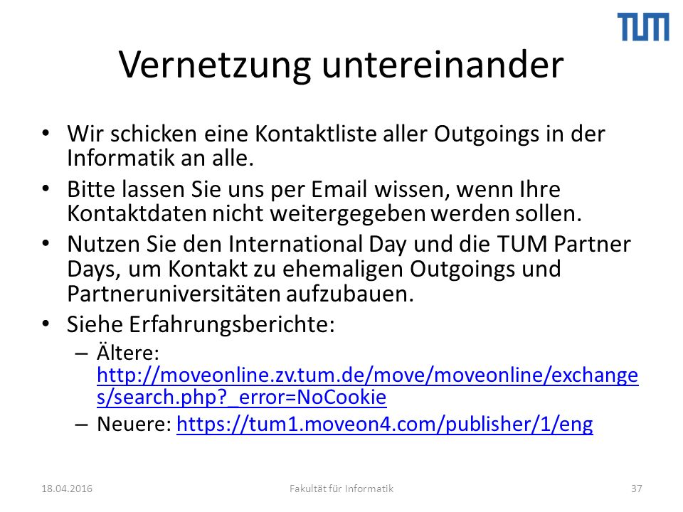 Vernetzung untereinander Wir schicken eine Kontaktliste aller Outgoings in der Informatik an alle.