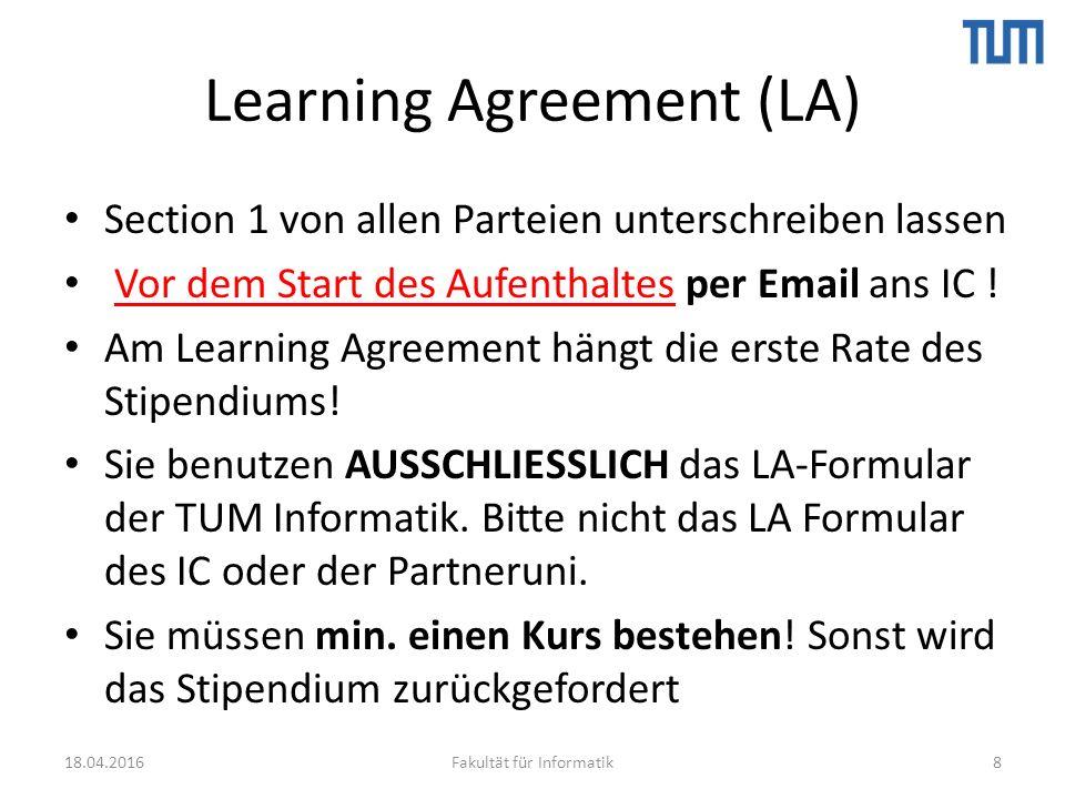 Learning Agreement (LA) Section 1 von allen Parteien unterschreiben lassen Vor dem Start des Aufenthaltes per Email ans IC .