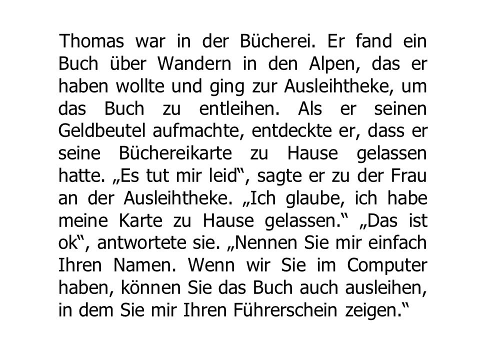 Thomas war in der Bücherei.