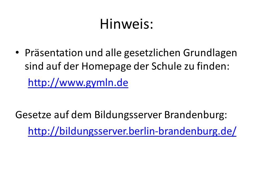 Hinweis: Präsentation und alle gesetzlichen Grundlagen sind auf der Homepage der Schule zu finden: http://www.gymln.de Gesetze auf dem Bildungsserver