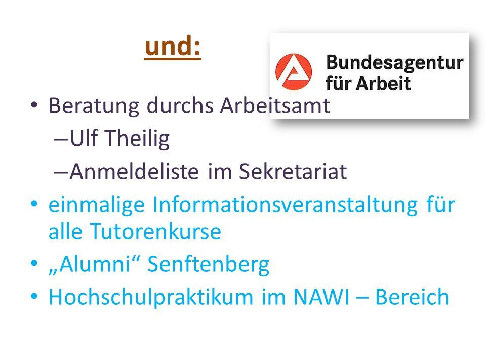 """und: Beratung durchs Arbeitsamt – Ulf Theilig – Anmeldeliste im Sekretariat einmalige Informationsveranstaltung für alle Tutorenkurse """"Alumni"""" Senften"""