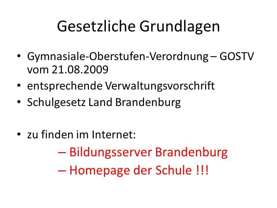 Gesetzliche Grundlagen Gymnasiale-Oberstufen-Verordnung – GOSTV vom 21.08.2009 entsprechende Verwaltungsvorschrift Schulgesetz Land Brandenburg zu fin