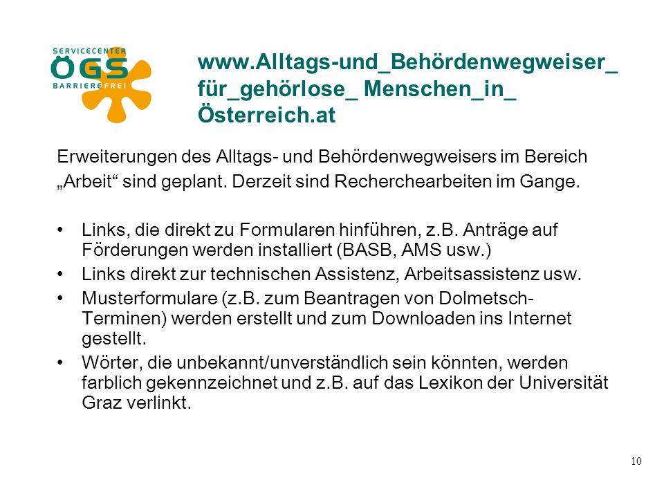 """10 www.Alltags-und_Behördenwegweiser_ für_gehörlose_ Menschen_in_ Österreich.at Erweiterungen des Alltags- und Behördenwegweisers im Bereich """"Arbeit"""""""