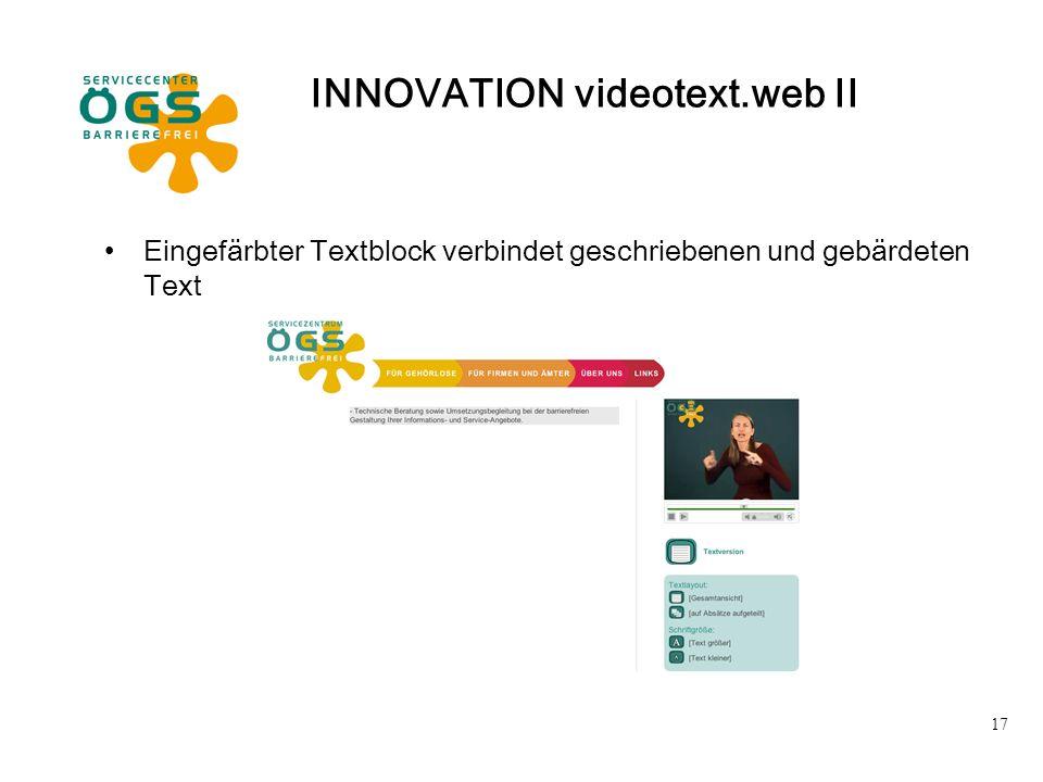 17 INNOVATION videotext.web II Eingefärbter Textblock verbindet geschriebenen und gebärdeten Text