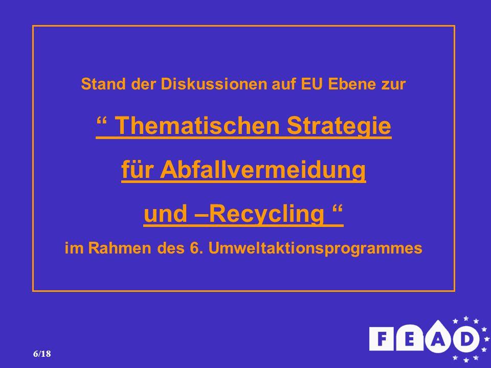 6/18 Stand der Diskussionen auf EU Ebene zur Thematischen Strategie für Abfallvermeidung und –Recycling im Rahmen des 6.