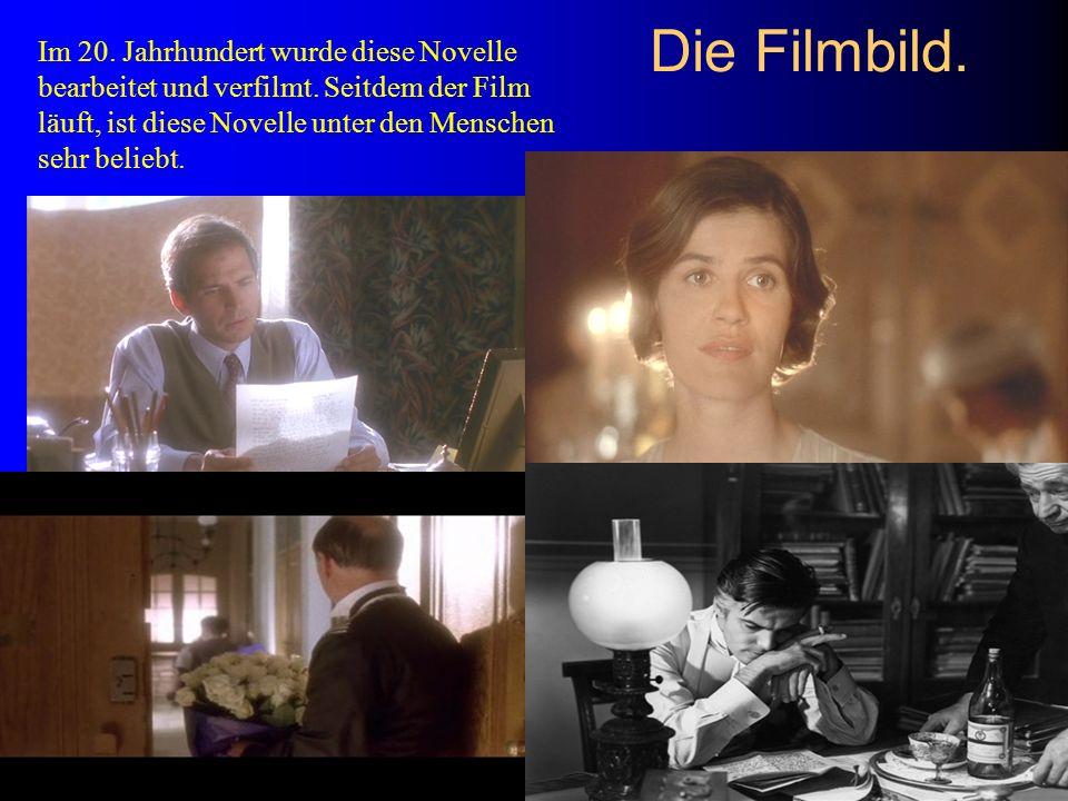 Die Filmbild. Im 20. Jahrhundert wurde diese Novelle bearbeitet und verfilmt.