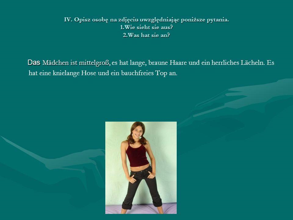 IV. Opisz osobę na zdjęciu uwzględniając poniższe pytania.
