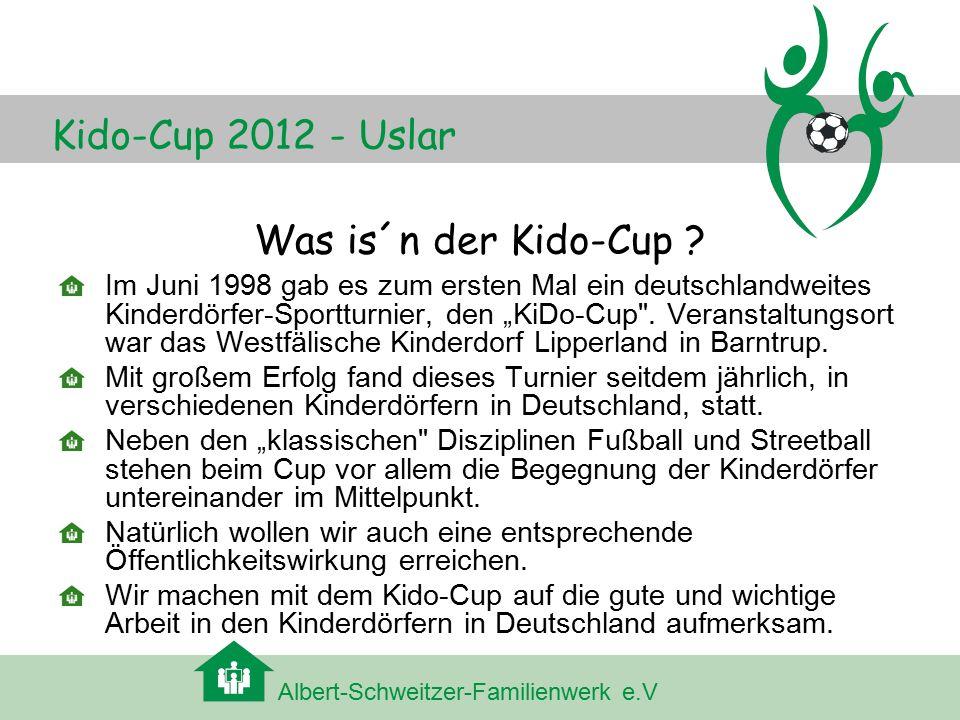 Albert-Schweitzer-Familienwerk e.V Kido-Cup 2012 - Uslar Wo is´n Uslar .