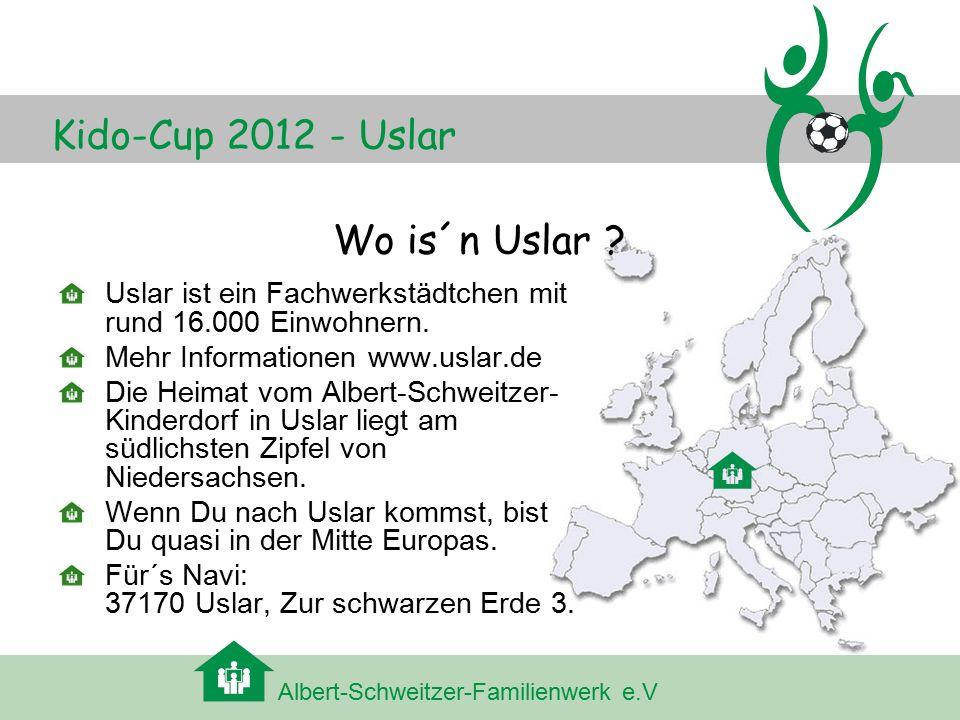 Albert-Schweitzer-Familienwerk e.V Kido-Cup 2012 - Uslar Wo is´n Uslar ? Uslar ist ein Fachwerkstädtchen mit rund 16.000 Einwohnern. Mehr Informatione