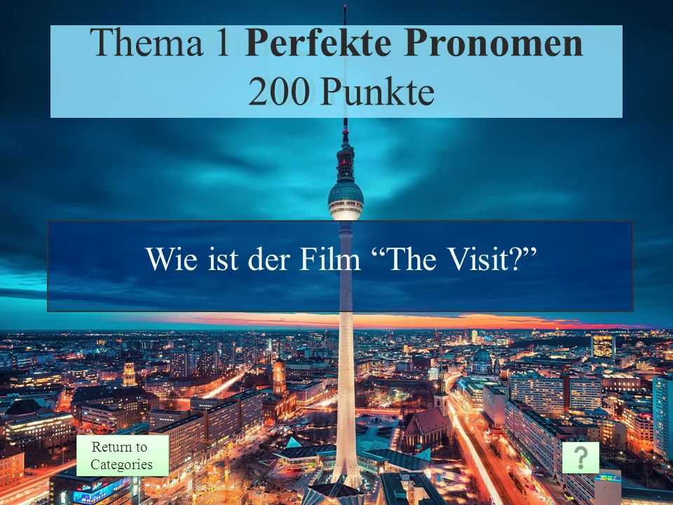 Theme 1 Response 100 Points Return to Categories Return to Categories Thema 1 Perfekte Pronomen 100 Punkte Es ist gut/schlecht/ausgezeichnet.