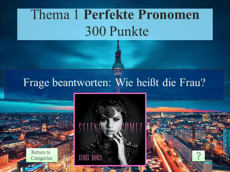 Theme 1 Response 200 Points Return to Categories Return to Categories Thema 1 Perfekte Pronomen 200 Punkte Er ist gut/schlecht/solala.