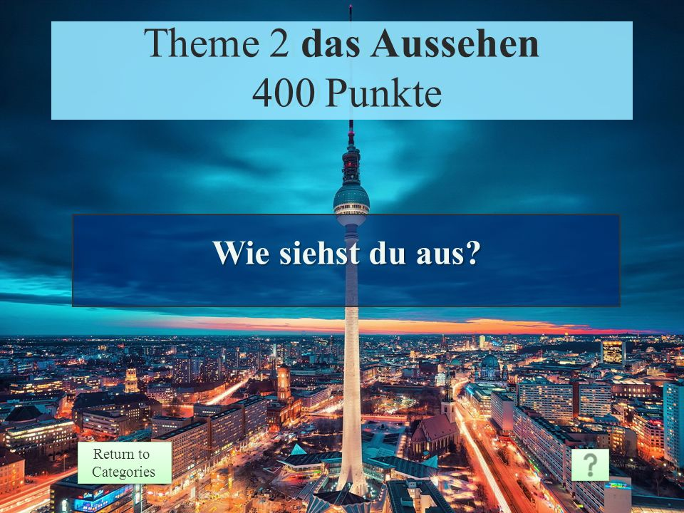 Theme 2 Response 300 Points Return to Categories Return to Categories Theme 2 das Aussehen 300 Punkte Er ist….