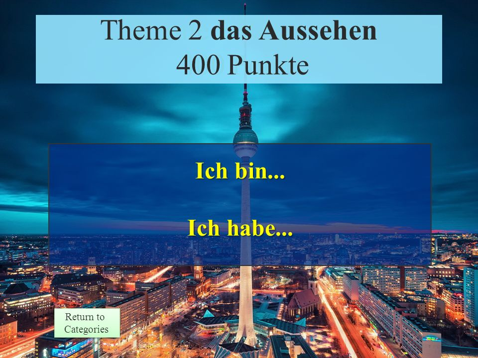 Theme 2 Prompt 400 Points Return to Categories Return to Categories Theme 2 das Aussehen 400 Punkte Wie siehst du aus?