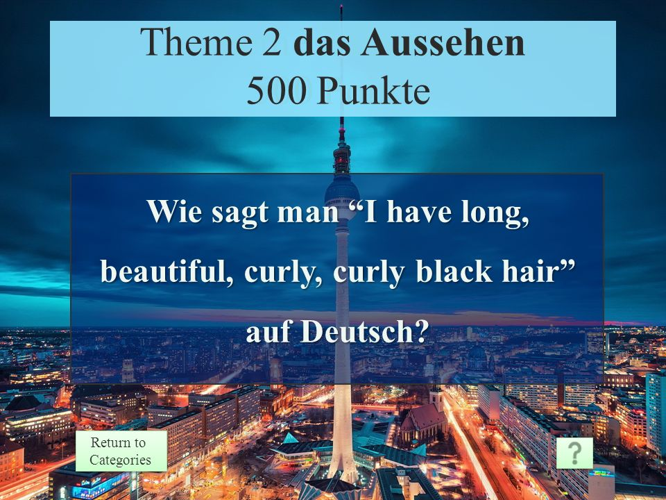 Theme 2 Response 400 Points Return to Categories Return to Categories Theme 2 das Aussehen 400 Punkte Ich bin...