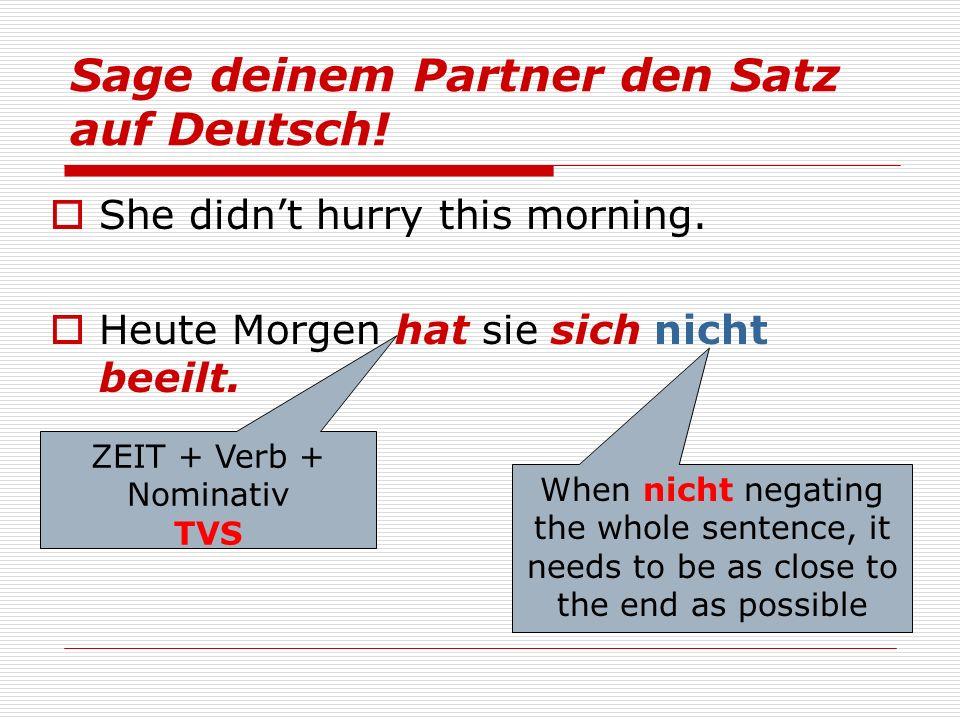 ZEIT + Verb + Nominativ TVS Sage deinem Partner den Satz auf Deutsch.