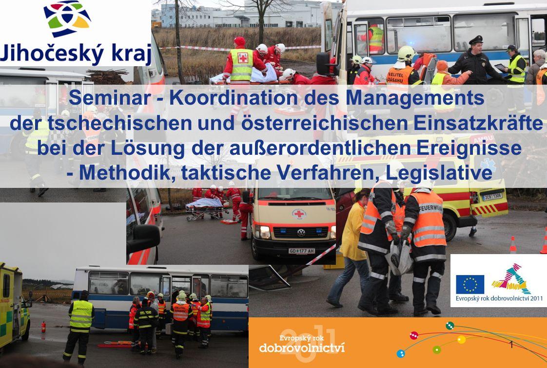1 Seminar - Koordination des Managements der tschechischen und österreichischen Einsatzkräfte bei der Lösung der außerordentlichen Ereignisse - Methodik, taktische Verfahren, Legislative