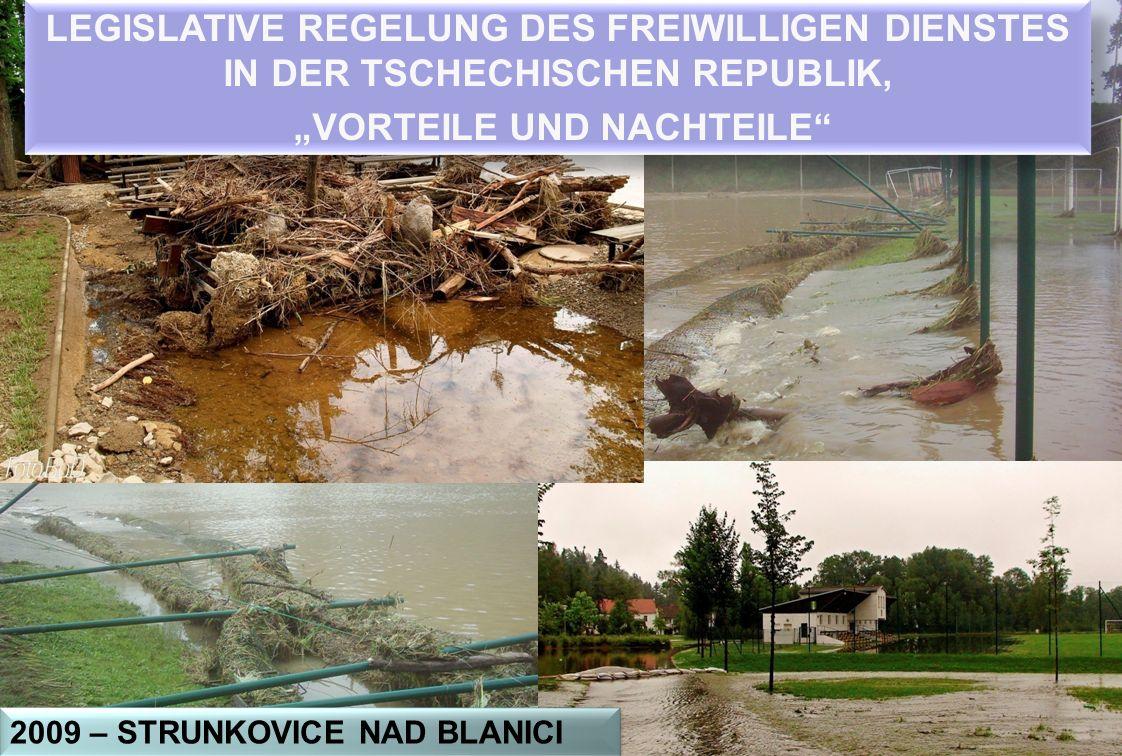 """2009 – STRUNKOVICE NAD BLANICI LEGISLATIVE REGELUNG DES FREIWILLIGEN DIENSTES IN DER TSCHECHISCHEN REPUBLIK, """"VORTEILE UND NACHTEILE LEGISLATIVE REGELUNG DES FREIWILLIGEN DIENSTES IN DER TSCHECHISCHEN REPUBLIK, """"VORTEILE UND NACHTEILE"""