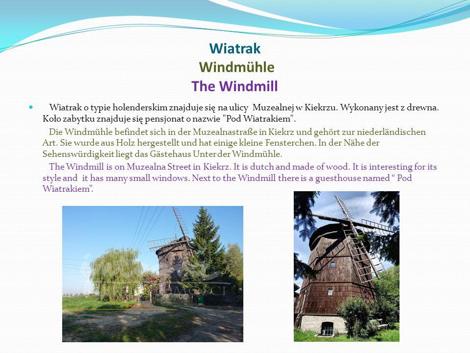 Wiatrak Windmühle The Windmill Wiatrak o typie holenderskim znajduje się na ulicy Muzealnej w Kiekrzu.
