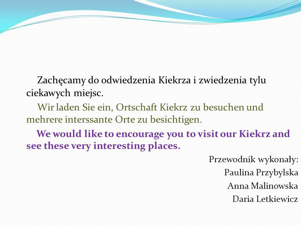 Zachęcamy do odwiedzenia Kiekrza i zwiedzenia tylu ciekawych miejsc.