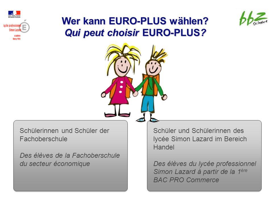 Wer kann EURO-PLUS wählen. Qui peut choisir EURO-PLUS.