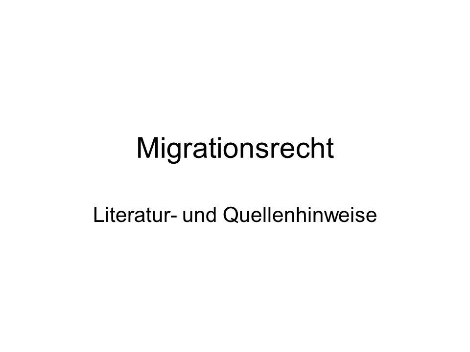 Migrationsrecht Literatur- und Quellenhinweise