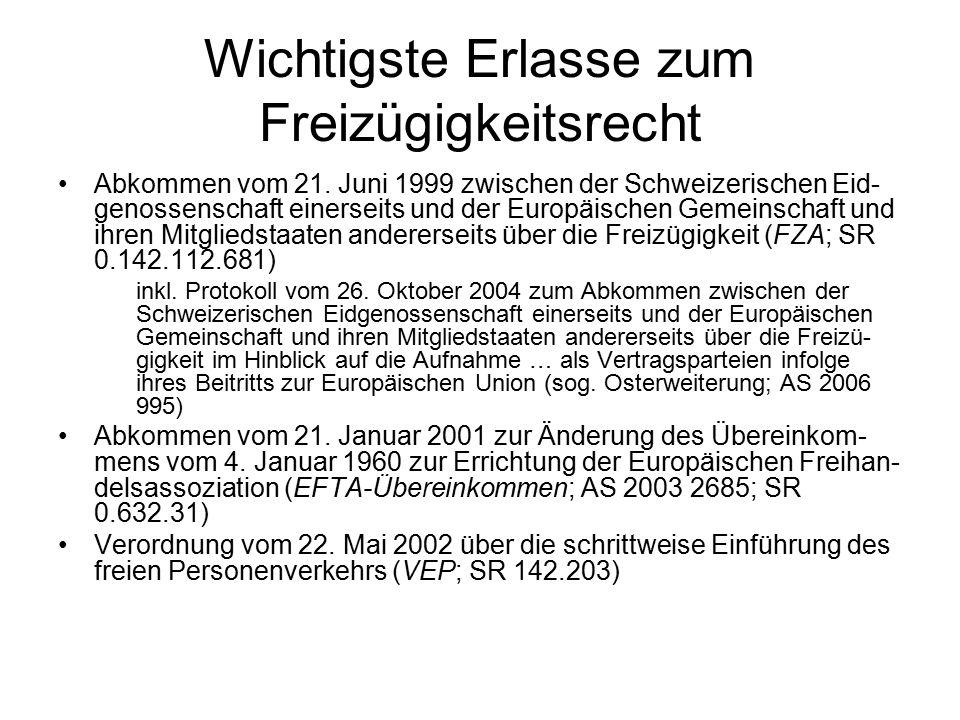 Wichtigste Erlasse zum Freizügigkeitsrecht Abkommen vom 21.
