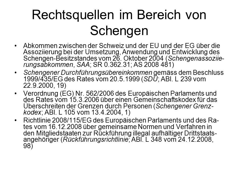 Rechtsquellen im Bereich von Schengen Abkommen zwischen der Schweiz und der EU und der EG über die Assoziierung bei der Umsetzung, Anwendung und Entwicklung des Schengen-Besitzstandes vom 26.