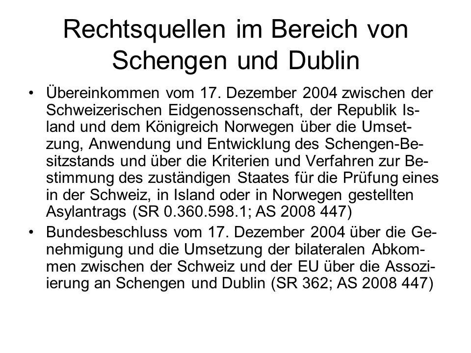 Rechtsquellen im Bereich von Schengen und Dublin Übereinkommen vom 17.