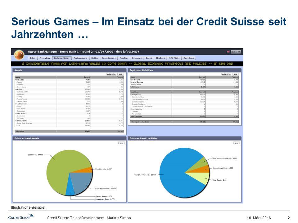 10. März 2016Credit Suisse Talent Development - Markus Simon 2 Serious Games – Im Einsatz bei der Credit Suisse seit Jahrzehnten … Illustrations-Beisp