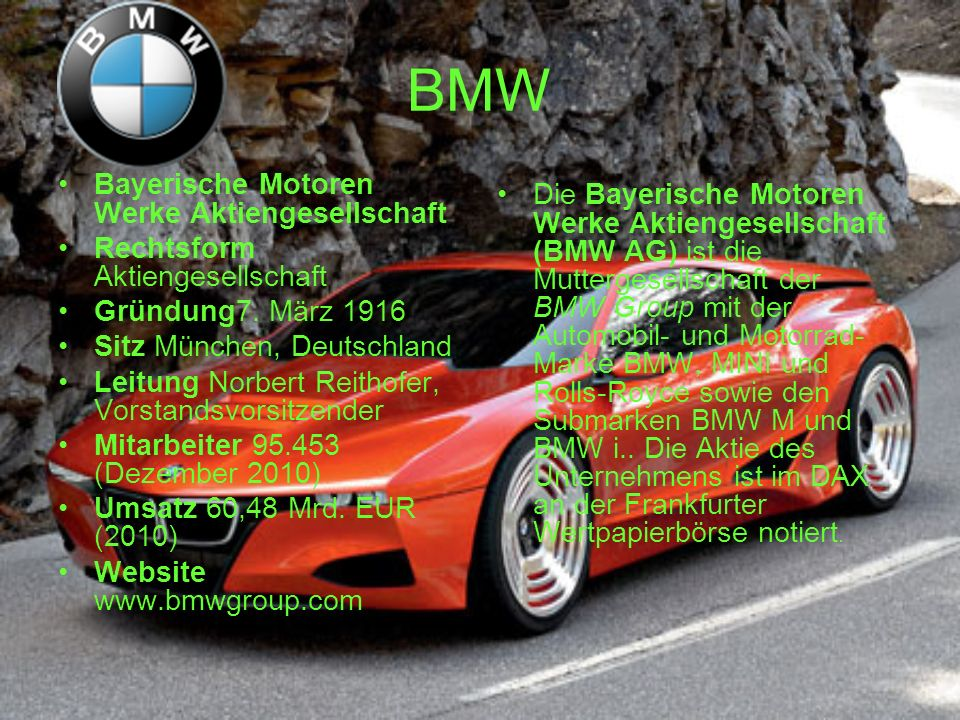 BMW Bayerische Motoren Werke Aktiengesellschaft Rechtsform Aktiengesellschaft Gründung7.