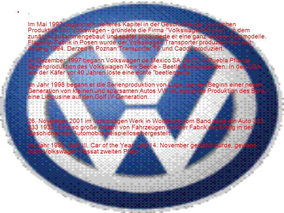 Im Mai 1992 begann ein weiteres Kapitel in der Geschichte der polnischen Produktion von Volkswagen - gründete die Firma Volkswagen Poznan , in dem zunächst zusammengebaut und später produzierte er eine ganz andere Automodelle.