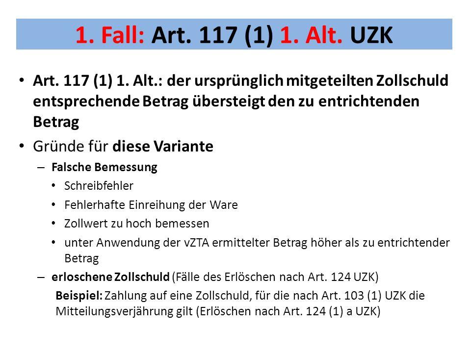 1.Fall: Art. 117 (1) 1. Alt. UZK Art. 117 (1) 1.