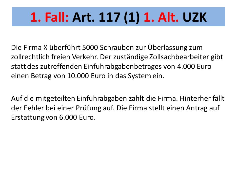 1. Fall: Art. 117 (1) 1. Alt.