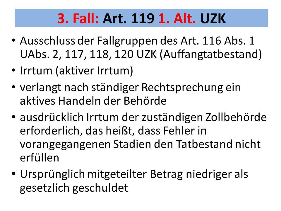 3.Fall: Art. 119 1. Alt. UZK Ausschluss der Fallgruppen des Art.