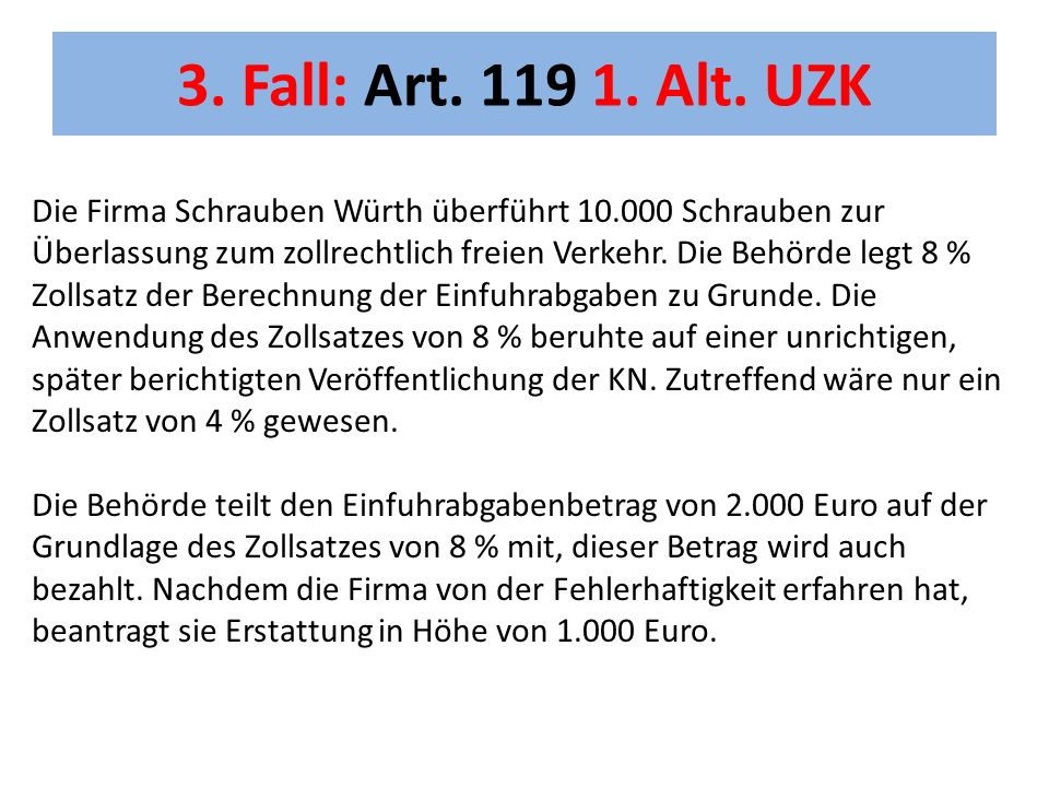 3. Fall: Art. 119 1. Alt.