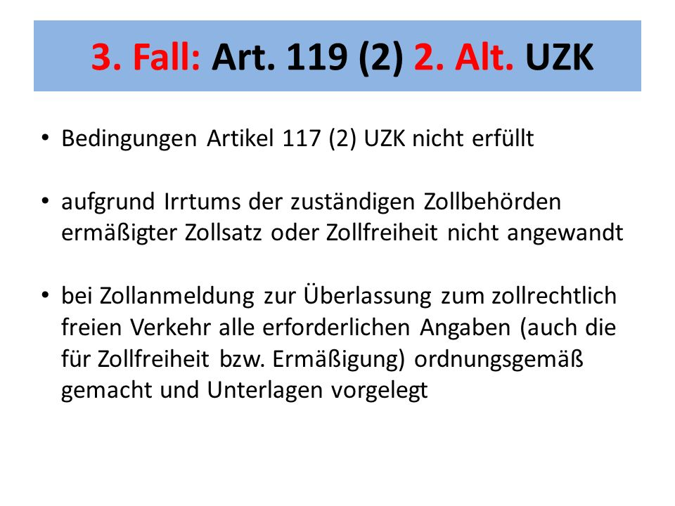 3. Fall: Art. 119 (2) 2. Alt.