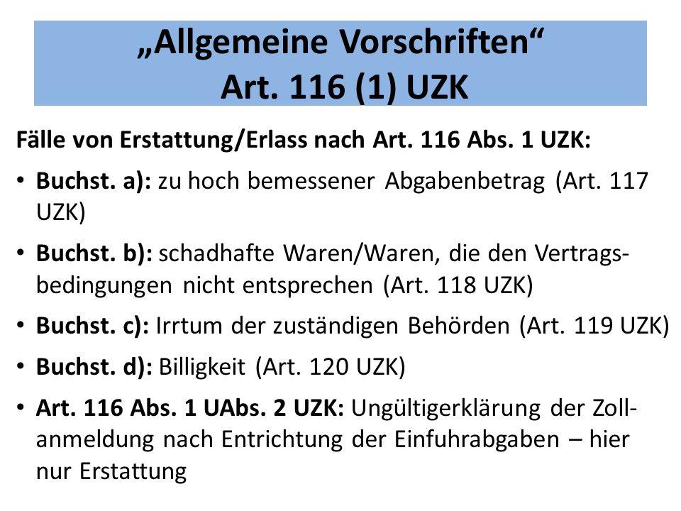 """""""Allgemeine Vorschriften Art.116 (1) UZK Fälle von Erstattung/Erlass nach Art."""