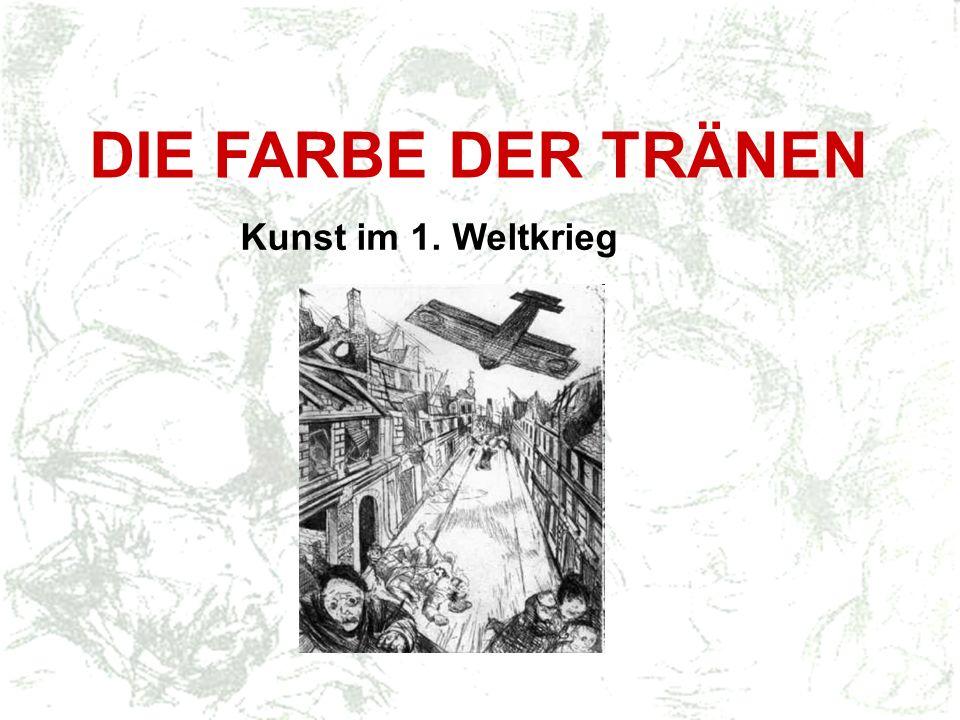 DIE FARBE DER TRÄNEN Kunst im 1. Weltkrieg